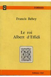 BEBEY Francis - Le roi Albert d'Effidi