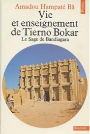 BA Amadou Hampate - Vie et enseignement de Tierno Bokar, le sage de Bandiagara (édition 1980)