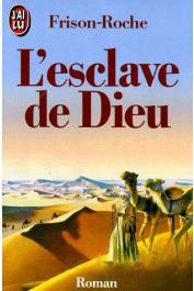 FRISON-ROCHE Roger - L'esclave de Dieu
