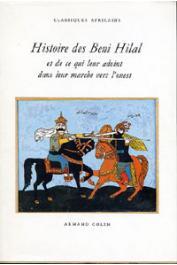 GALLEY Micheline, AYOUB Abderrahman - Histoire des Beni Hilal et de ce qui leur advint dans leur marche vers l'Ouest. Versions tunisiennes de la geste hilalienne.
