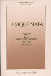 BARRETEAU Daniel, LE BLEIS Yves - Lexique mafa: langue de la famille tchadique parlée au Cameroun