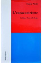 AMIN Samir - L'Eurocentrisme: critique d'une idéologie