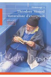 BILLARD Roland, JARRY Isabelle, (sous la direction de) - Hommage à Théodore Monod naturaliste d'exception