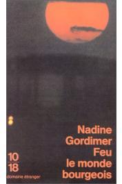 GORDIMER Nadine - Feu le monde bourgeois