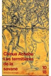 ACHEBE Chinua - Les termitières de la savane