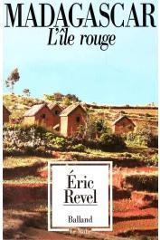 REVEL Eric - Madagascar, l'île rouge