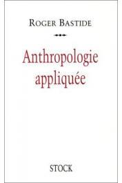 BASTIDE Roger - Anthropologie appliquée