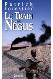FORESTIER Patrick - Le train du Négus: sur les pas de Rimbaud
