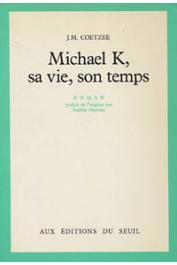 COETZEE John Maxwell - Michael K., sa vie son temps