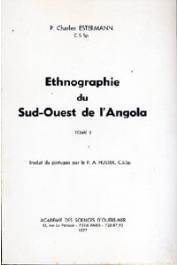 ESTERMANN Charles - Ethnographie du Sud-Ouest de l'Angola. Tome I: les peuples non bantous et le groupe ethnique ambo - Tome II: le groupe ethnique nyaneka-nkumbi et herero