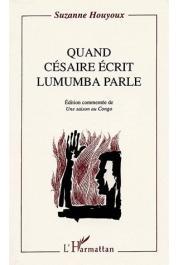 BRICHAUX-HOUYOUX Suzanne, CESAIRE Aimé - Quand Césaire écrit, Lumumba parle: édition commentée de Une saison au Congo