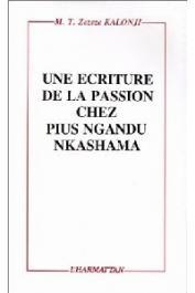 ZEZEZE KALONJI M.-T. - Une écriture de la passion chez Pius Ngandu Nkashama