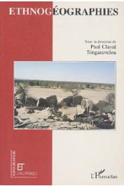 CLAVAL Paul, SINGARAVELOU, (sous la direction de) - Ethnogéographies