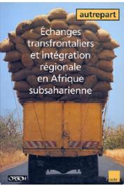 AUTREPART - 06 / Echanges transfrontaliers et intégration régionale en Afrique subsaharienne