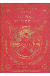 MONET Henri - Les héros de Médine. Roman historique