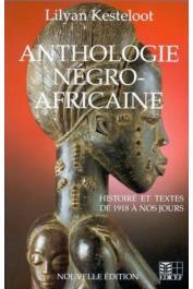 KESTELOOT Lilyan (publiée par) - Anthologie négro-africaine. Panorama critique des prosateurs et dramaturges noirs du XX ème siècle. Nouvelle édition