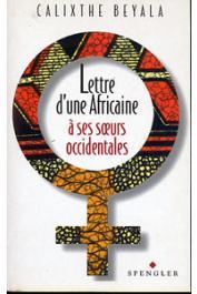BEYALA Calixthe - Lettre d'une africaine à ses sœurs occidentales