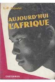 AUJOULAT Louis-Paul (docteur) - Aujourd'hui l'Afrique
