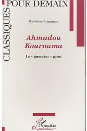 BORGOMANO Madeleine - Ahmadou Kourouma: le guerrier griot
