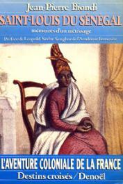 BIONDI Jean-Pierre - Saint Louis du Sénégal ou les mémoires d'un métissage