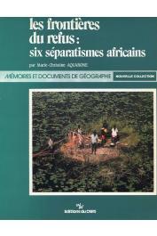 AQUARONE Marie-Christine - Les frontières du refus: six séparatismes africains