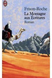 FRISON-ROCHE Roger - La montagne aux écritures (édition 2001)