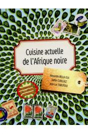 BELLA-OLA Alexandre - Cuisine actuelle de l'Afrique noire (édition 2012)