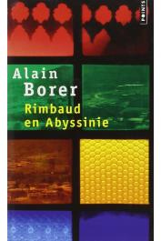 BORER Alain - Rimbaud en Abyssinie (nouvelle édition)