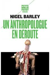 BARLEY Nigel - Un anthropologue en déroute (réédition 2016)