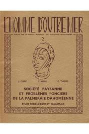 CLERC Joseph, ADAM Pierre, TARDITS Claude - Société paysanne et problèmes fonciers de la palmeraie dahoméenne (Etude sociologique et cadastrale)