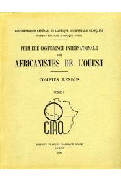 Première conférence internationale des Africanistes de l'Ouest. Comptes rendus - Tome I