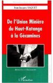 De l'Union Minière du Haut-Katanga à la Gécamines