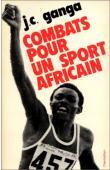GANGA Jean-Claude - Combats pour un sport africain