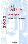 L'Afrique politique 2002 - Islams d'Afrique, entre le local et le global