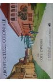 SERVICES DU PATRIMOINE CULTUREL - Inventaire des sites et monuments de Côte d'Ivoire: 1/ Architecture coloniale en Côte d'Ivoire