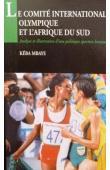 MBAYE Kéba - Le Comité international olympique et l'Afrique du Sud: analyse et illustration d'une politique sportive humaniste