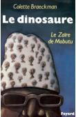 BRAECKMAN Colette - Le dinosaure: le Zaïre de Mobutu