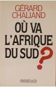 CHALIAND Gérard - Où va l'Afrique du Sud ?