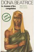 KAKE Ibrahima Baba - Dona Béatrice, la Jeanne d'Arc congolaise