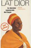 CASANOVA Marie, KAKE Ibrahima Baba - Lat Dior, le dernier souverain du Cayor