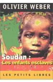 WEBER Olivier - Soudan, les enfants esclaves