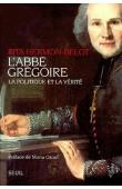 HERMON-BELOT Rita - L'abbé Grégoire. La politique et la vérité