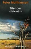 MATTHIESSEN Peter - Silences africains
