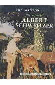 MANTON Joe - Un destin: Albert Schweitzer