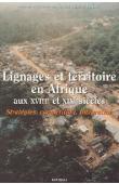 PERROT Claude-Hélène dir.) - Lignages et territoires en Afrique aux XVIII et XIXe siècles. Stratégies, compétition, intégration