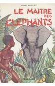 GUILLOT René - Le maître des éléphants