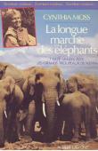 MOSS Cynthia - La longue marche des éléphants. Treize années avec les grands troupeaux du Kenya