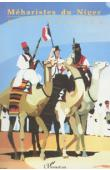 CARLIER Marc - Méharistes du Niger. Contribution à l'histoire des unités montées à chameau du territoire nigérien (1900 à 1962)