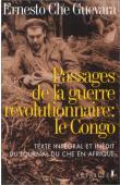 GUEVARA Ernesto - Passages de la guerre révolutionnaire: le Congo
