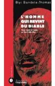 BANDELE-THOMAS Biyi (Biyi BANDELE) - L'homme qui revint du diable